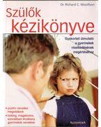 Szülők kézikönyve - Dr. Richard C. Woolfson