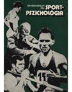 Sportpszichológia - Dr. Rókusfalvy Pál
