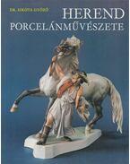 Herend porcelánművészete - Dr. Sikota Győző