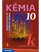 Kémia 10. - Dr. Siposné dr. Kedves Éva, Horváth Balázs, Péntek Lászlóné