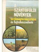 A szántóföldi növények vetőmagtermesztése és fajtahasználata - Dr. Szabó József