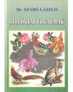 Biológiai fogalmak - Dr. Szabó László