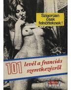 101 levél a franciás szeretkezésről - Dr. Szalóky Loránd (szerk.)