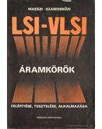 LSI - VLSI áramkörök felépítése, tesztelése, alkalmazása - Dr. Szamosközi Zoltán, Masszi Ferenc Dr.