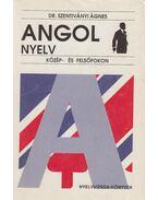 Angol nyelv közép- és felsőfokon - Dr. Szentiványi Ágnes