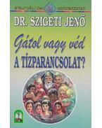Gátol vagy véd a tízparancsolat? - Dr. Szigeti Jenő