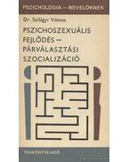 Pszichoszexuális fejlődés - párválasztási szocializáció - Dr. Szilágyi Vilmos