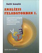 Analízis feladatokban I. - Dr. Szili László