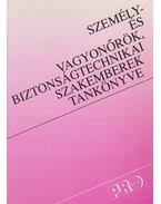 Személy- és vagyonőrök, biztonságtechnikai szakemberek tankönyve - Dr. Szili László