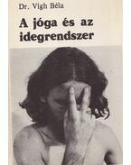 A jóga és az idegrendszer - Dr. Vígh Béla