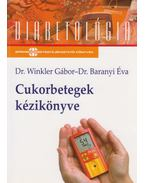 Cukorbetegek kézikönyve - Dr. Winkler Gábor ,  Dr. Baranyi Éva
