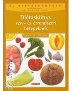 Diétáskönyv szív- és érrendszeri betegeknek - Dr. Zajkás Gábor