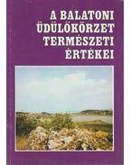 A balatoni üdülőkörzet természeti értékei - Dr. Zákonyi Ferenc, Illés István, Dr. Horváth Ferenc