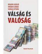 Válság és valóság (dedikált) - Drábik János, Bogár László, Varga István