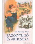 Bagolytüdő és articsóka - Draveczky Balázs