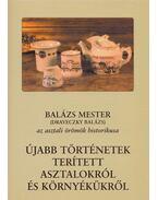 Újabb történetek terített asztalokról és környékükről - Draveczky Balázs