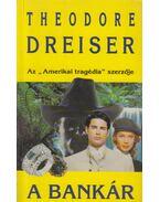 A bankár - Dreiser, Theodore
