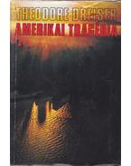 Amerikai tragédia - Dreiser, Theodore