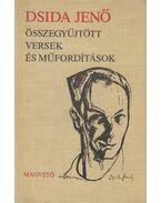 Összegyűjtött versek és műfordítások - Dsida Jenő