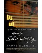 House of Sand and Fog - DUBUS, ANDRE