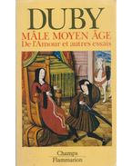 Male Moyen Age - Duby, Georges