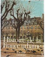 Histoire de la France urbaine 3. - Duby, Georges, Roger Chartier, Emanule Le Roy Ladurie