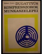 Dugattyús kompresszorok munkaszelepei - Volent György, Cséri István