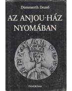 Az Anjou-ház nyomában (dedikált) - Dümmerth Dezső