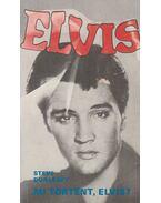 Mi történt, Elvis? - Dunleavy, Steve