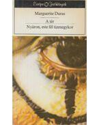 A tér / Nyáron, este fél tizenegykor - Duras, Marguerite