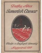 Ismerlek Caesar - Dutka Ákos