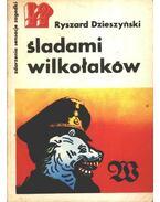 Sladami wilkotakow - Dzieszynski, Ryszard