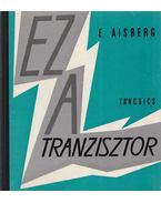 Ez a tranzisztor - E. Aisberg
