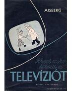 Most már értem a televíziót - E. Aisberg