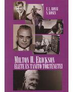 Milton Erickson élete és tanító történetei - E. L. Rossi, S. Rosen