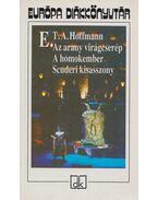 Az arany virágcserép / A homokember / Scuderi kisasszony - E. T. A. Hoffmann