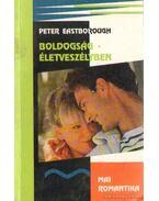 Boldogság életveszélyben - Eastborough,Peter