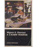 A C-kabin vendége - Eberhardt, Mignon G.