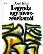 Legenda egy fúvószenekarról - Ébert Tibor