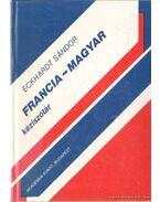 Francia-magyar kéziszótár - Eckhardt Sándor