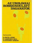 Az urológiai rosszindulatú daganatok - Eckhardt Sándor, Pintér József, Wabrosch Géza