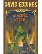 A zafír rózsa - Eddings, David
