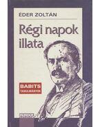 Régi napok illata - Éder Zoltán