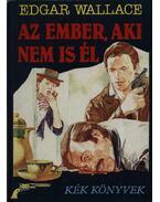 Az ember, aki nem is él - Edgar Wallace