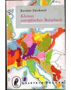 Kleines europäisches Reisebuch - Edschmid, Kasimir