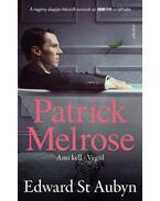Patrick Melrose 2. - Ami kell, Végül - Edward St. Aubyn