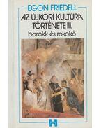 Az újkori kultúra története III. - Egon Friedell
