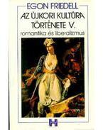 Az újkori kultúra története V. - Egon Friedell