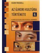 Azújkori kultúra története II. - Az európai lélek válsága a fekete pestistől az I. világháborúig - Egon Friedell