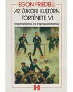 Az újkori kultúra története VI. - Egon Friedell
